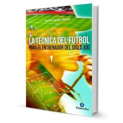 Libro La Técnica Del Futbol Jaume Sarasa Planes - El Rey